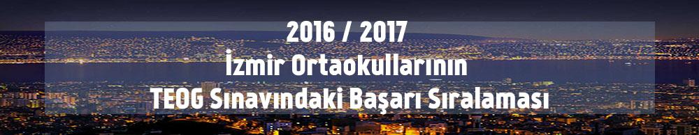 İzmir Ortaokullarının TEOG Sınavındaki Başarı Sıralaması 2017